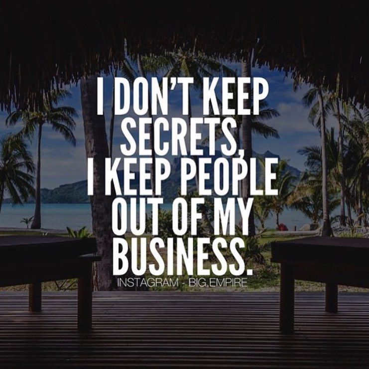 I'm very reserved, they get upset when I try to keep them
