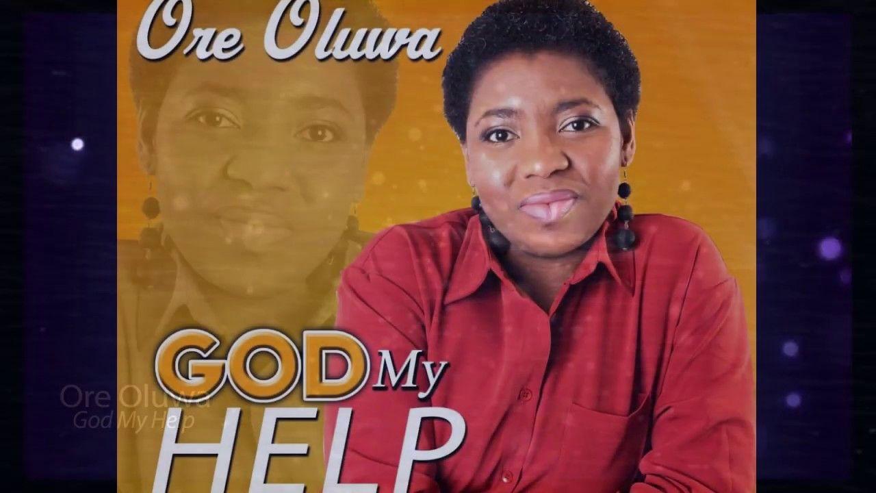 God my help lyrics ore oluwa mytopfinding in 2020