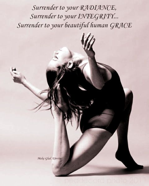 Feel your radiance, Know your integrity and Walk in Grace ~ recreated by Jovita