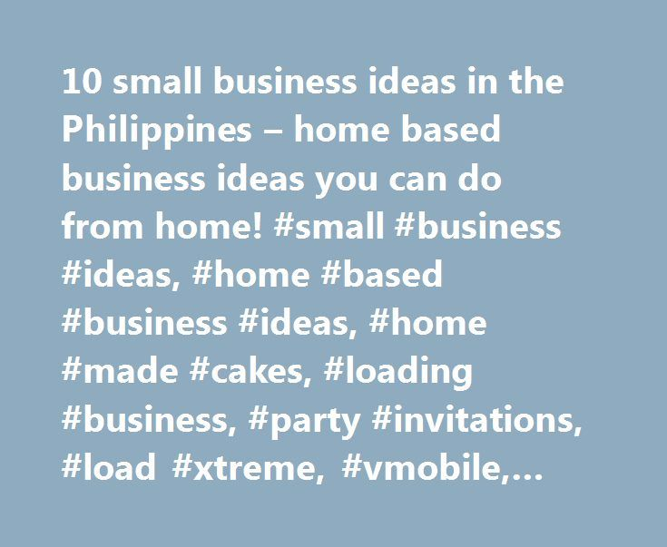 Small Business Ideas In The Philippines Home Based Business