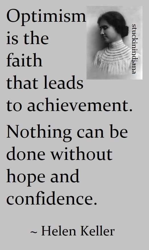Optimism is the faith that leads to achievement nothing can be done optimism is the faith that leads to achievement nothing can be done without hope and confidence helen keller quotes pinterest helen keller quotes altavistaventures Image collections