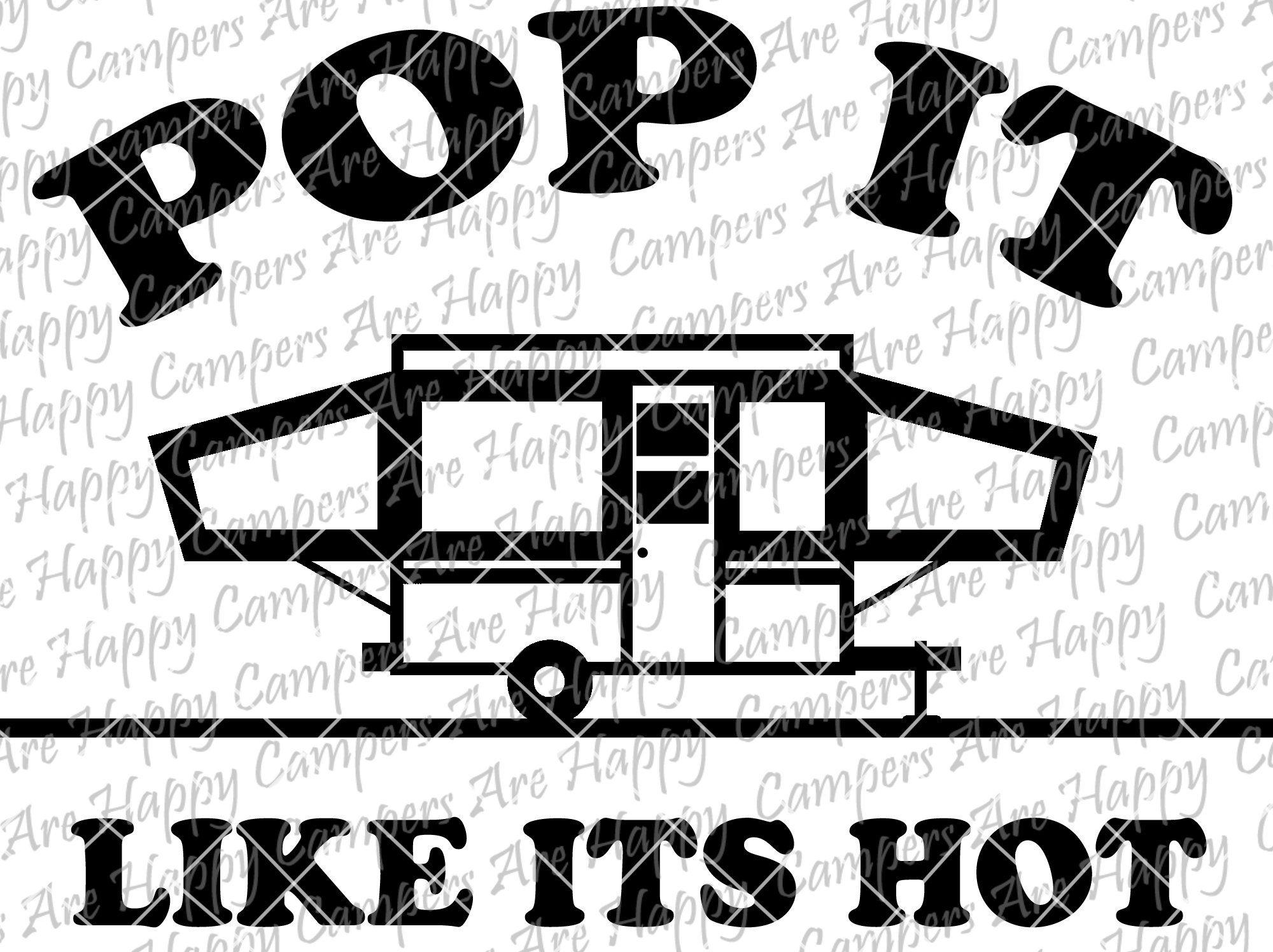 Pop It Like Its Hot Pop Up Camper Svg Dxf