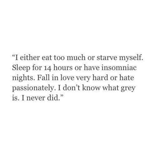 No gray area in my life.