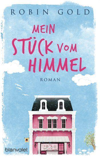 Robin Gold: Mein Stück vom Himmel. Blanvalet Verlag (Paperback, Frauen)