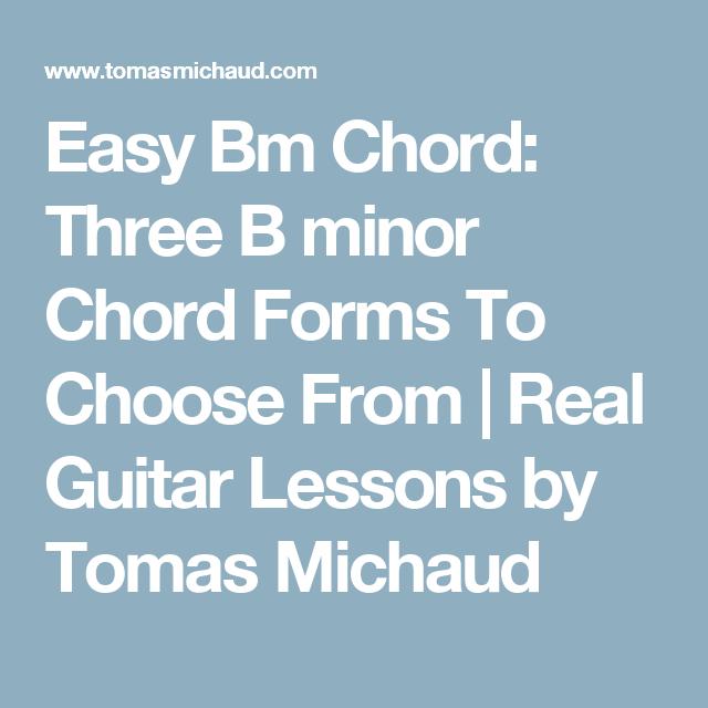 Bm Guitar Chord [Easy] - 3 Versions by Tomas Michaud of Real Guitar ...