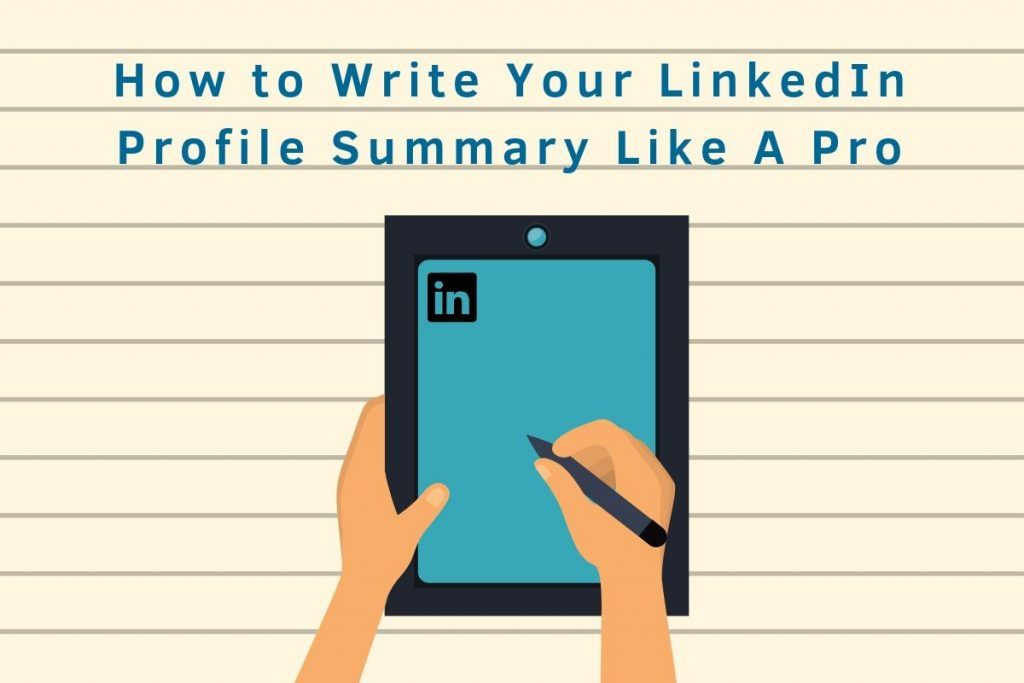 How to write your linkedin profile summary like a pro in