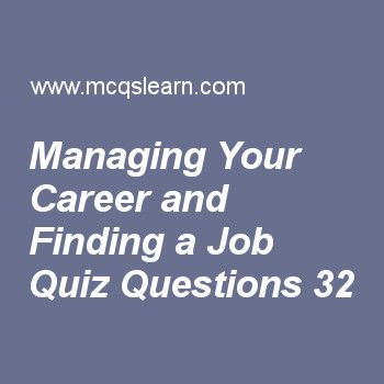 Learn quiz on managing your career and finding a job, BBA HRM quiz - resume questions worksheet