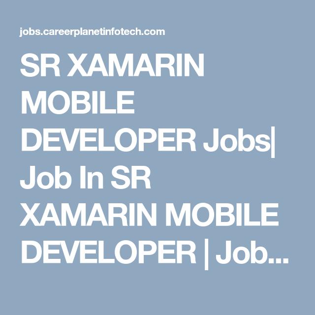 sr xamarin mobile developer jobs job in sr xamarin mobile developer