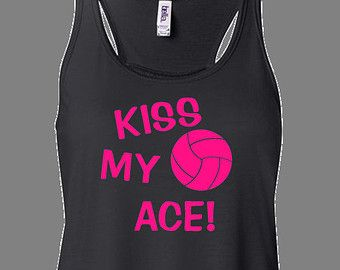 Kiss My Ace Volleyball Vinyl Shirt With Images Athletic Tank Tops Vinyl Shirts