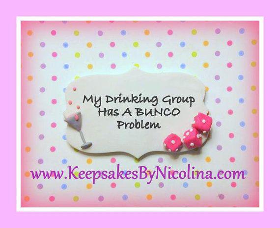 BUNCO Magnet  My Drinking Group Has A BUNCO Problem by KeepsakesByNicolina, www.KeepsakesByNicolina.com