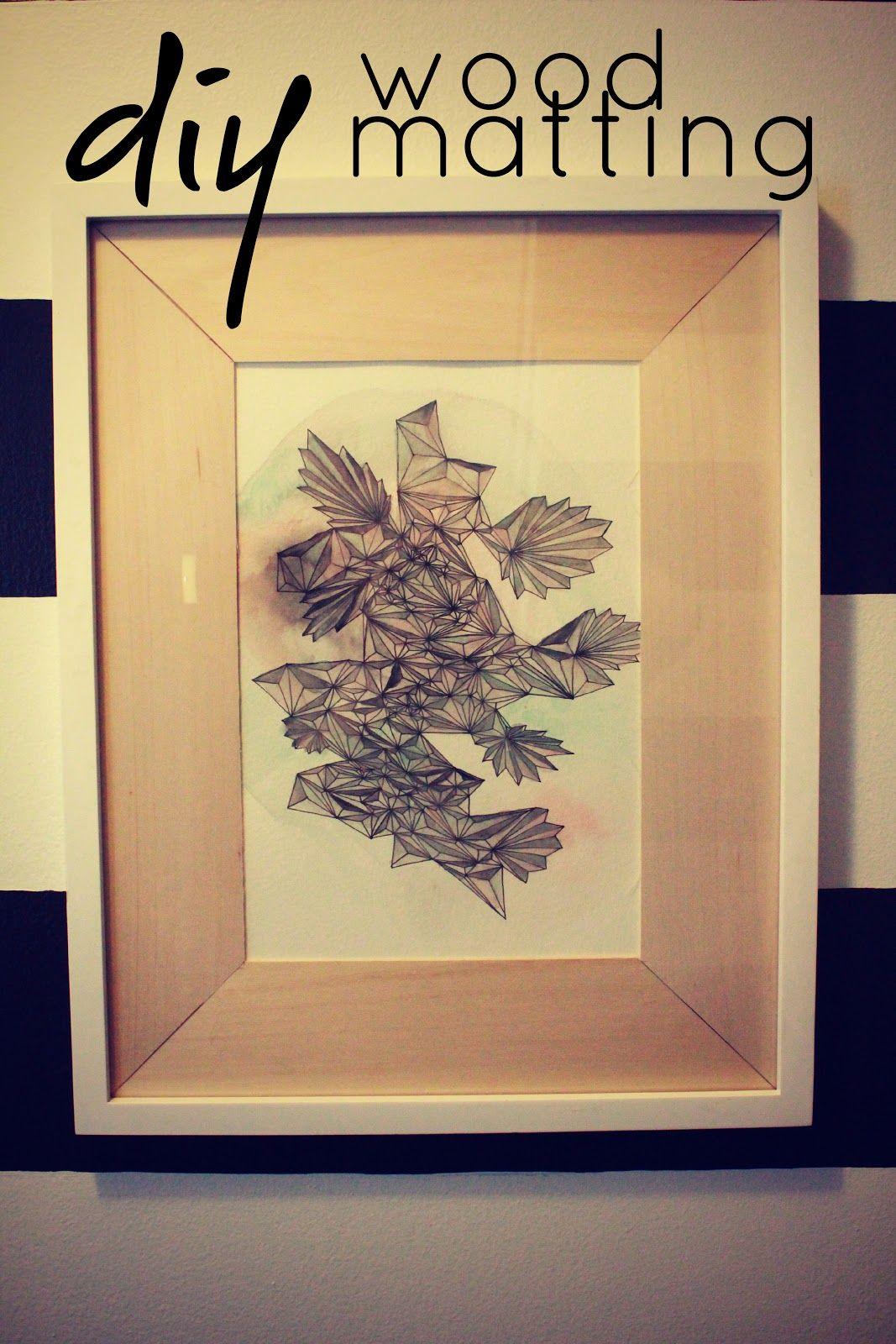 eat.sleep.MAKE.: CRAFT: DIY Wood Matting for frames | great ...
