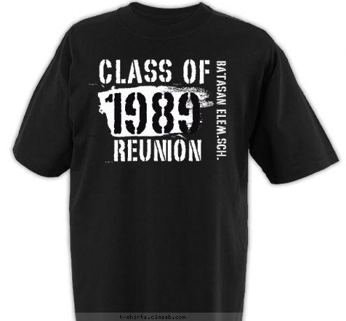 Custom t shirt design bes batch 1989 class reunion stuff for Custom high school shirts