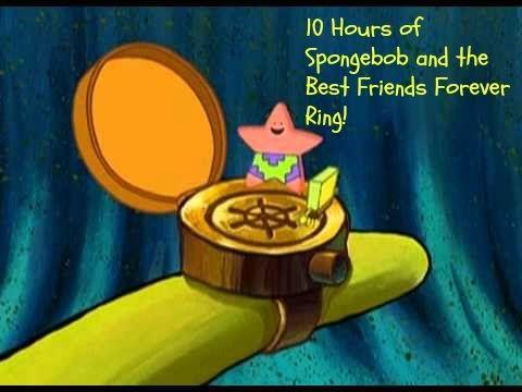 10 Hours Of Spongebob The Best Friends Forever Ring Spongebob Friends Forever Memes