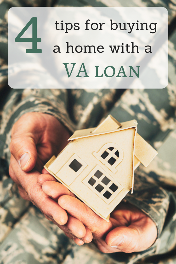 4 Essential Tips For Buying A Home With A Va Loan Straight From The Pros Va Loan Buying First Home Va Mortgage Loans