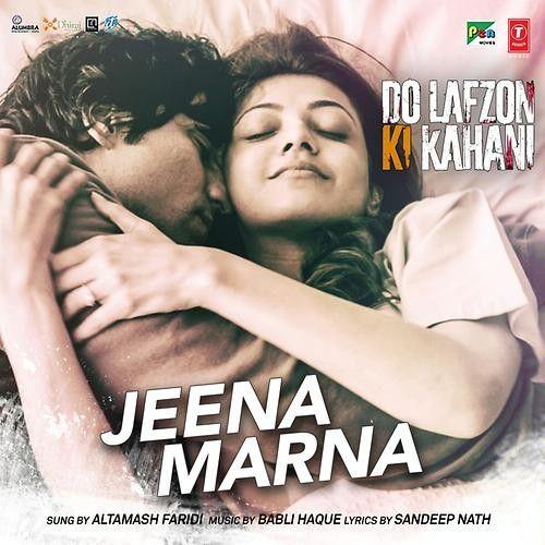 Jeena Marna Do Lafzon Ki Kahani Mp3 Song Download Mp3 Song Latest Song Lyrics