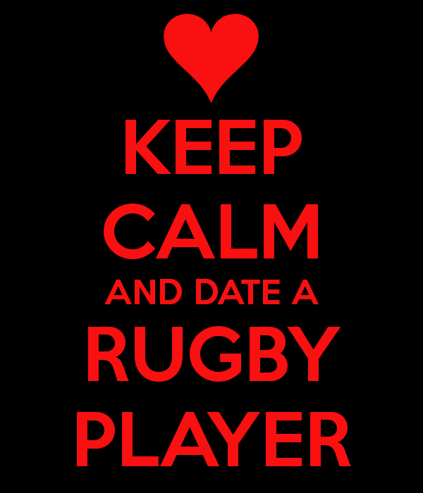keep-calm-and-date-a-rugby-player-28.png (600×700)