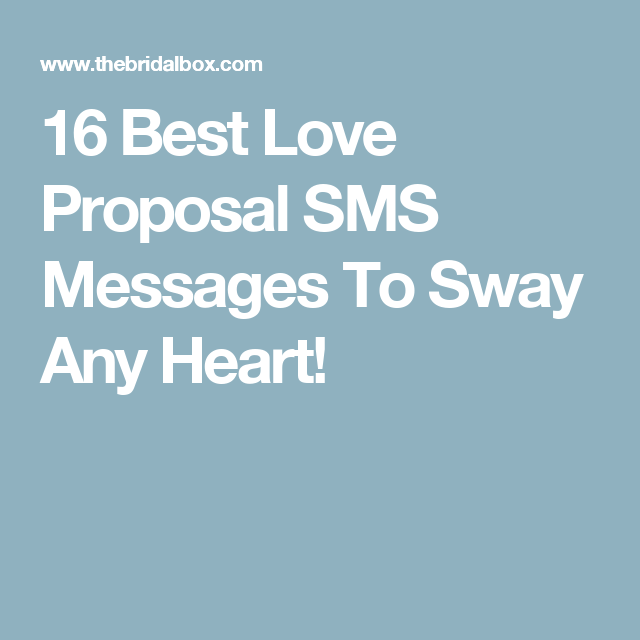 16 Best Love Proposal Sms Messages To Sway Any Heart Love