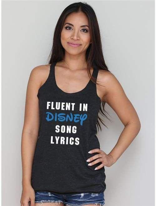 35804fb931131b Fluent In Disney Song Lyrics Inspired Racerback Tank Top