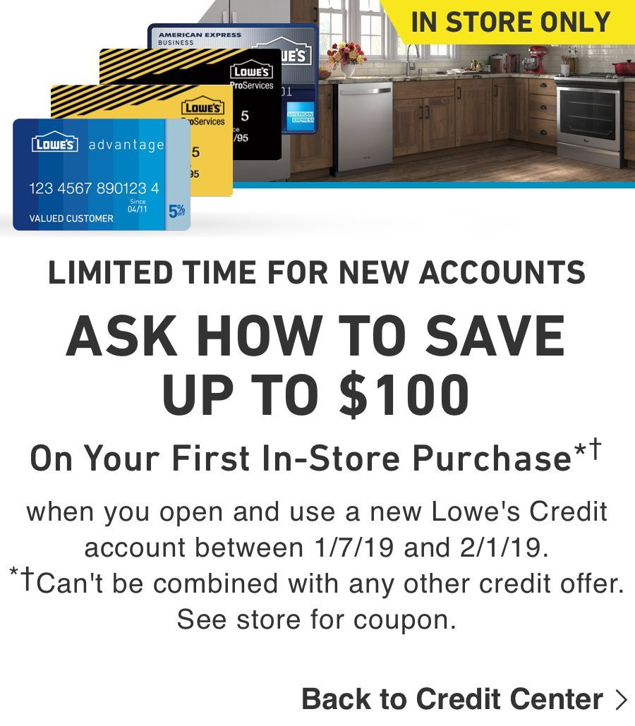 Save Up To 100 On Your First In Store Purchase When You Open And Use A New Lowe S Credit Account Accounting Lowes Credit Account