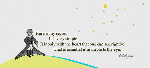 Here Is My Secret Antoine De Saint Exupery: Here Is My Secret. It Is Very Simple: It Is Only With The