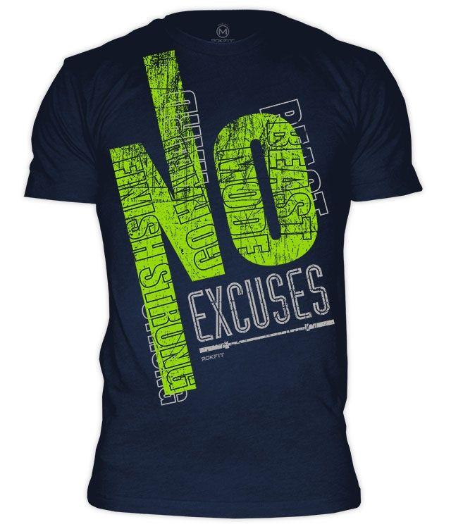 http://www.rokfit.com/No_Excuses_p/no-excuses-shirt-men.htm?Click=2819 No Excuses