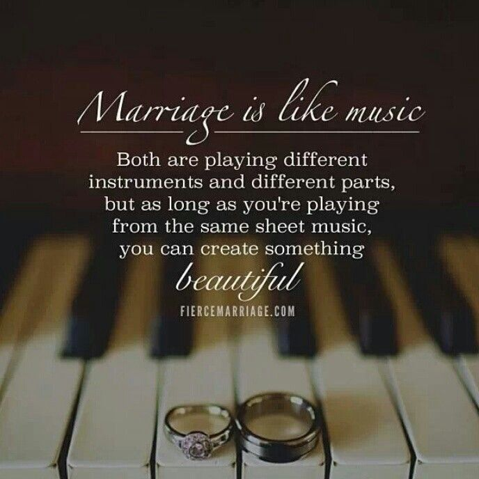 Marriage Is Like Musicm Quotes In 2019 Pinterest Fierce