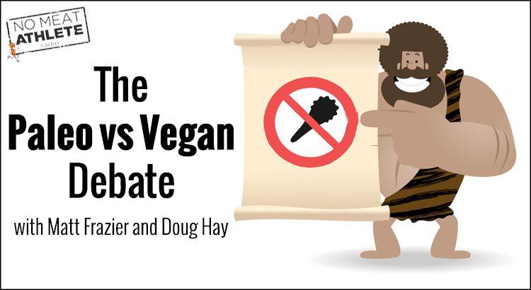 The Vegan Vs Paleo Debate Paleo Vs Vegan No Meat Athlete Vegan