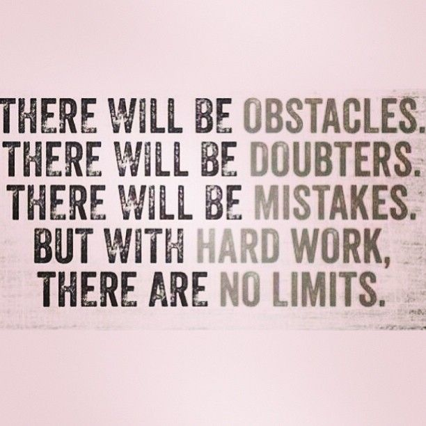 There Will Be Obstacles Doubters But With Hardwork