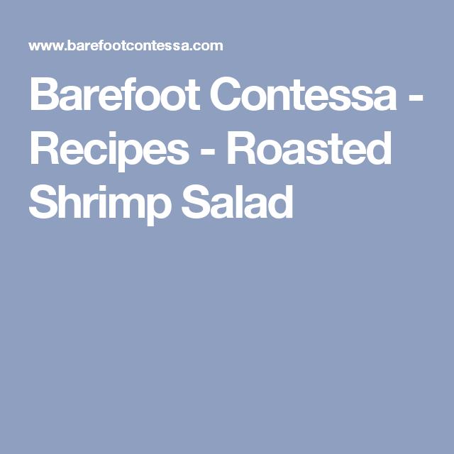 Barefoot Contessa - Recipes - Roasted Shrimp Salad