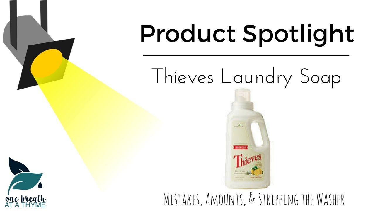 Thieves Laundry Soap Mistakes Amounts And Stripping The Washer