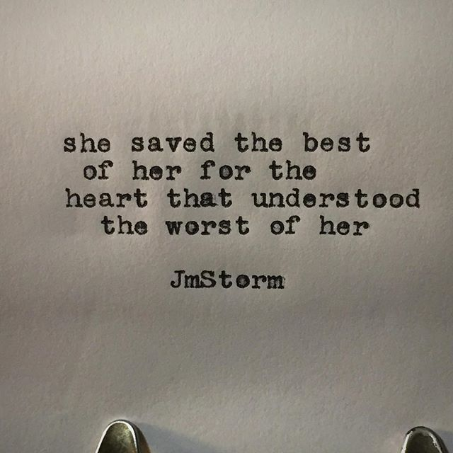 She Saved The Best Of Her For The Heart That Understood The Worst