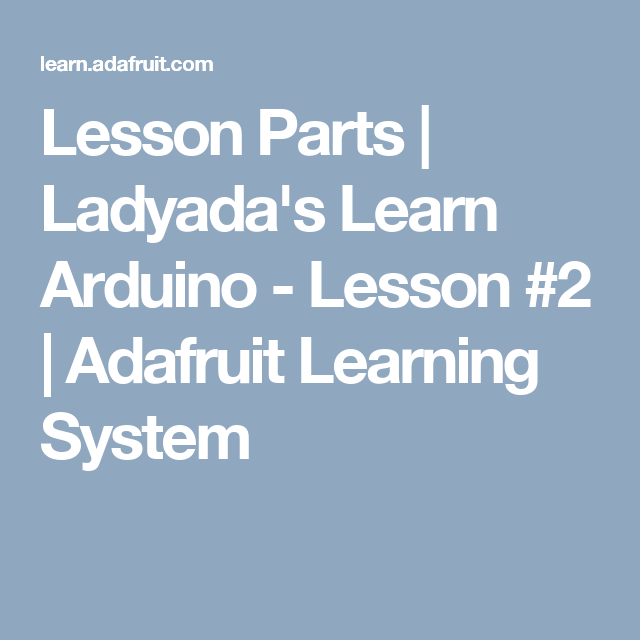 Lesson Parts | Ladyada's Learn Arduino - Lesson #2