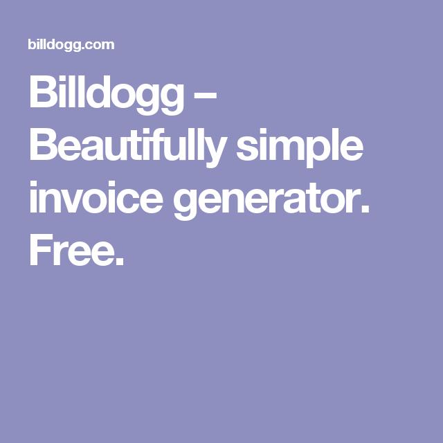 Billdogg Beautifully Simple Invoice Generator Free Futah Seuf - Simple invoice generator