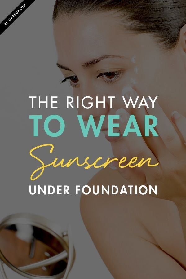 How To Wear Sunscreen Under Foundation According To An Expert Makeup Com By L Oreal Wear Sunscreen Sunscreen Skin Clinic