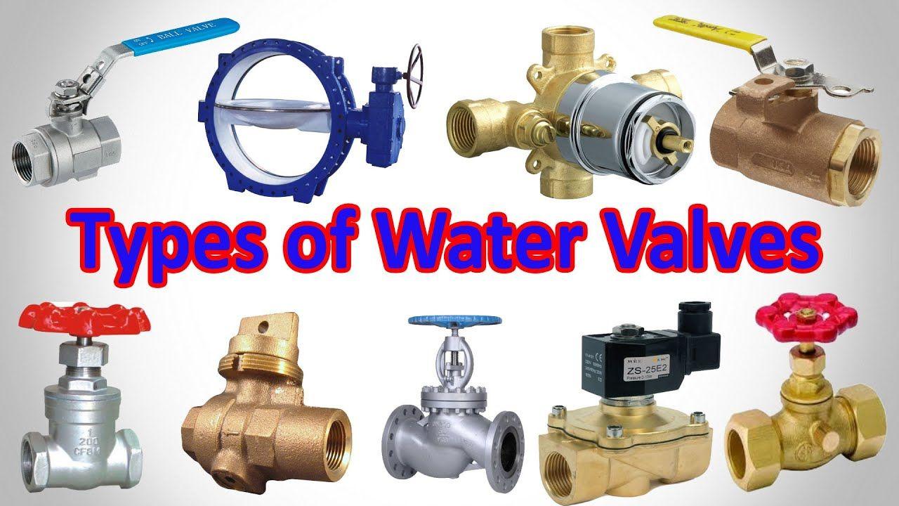 Types Of Water Valves Plumbing Valve Types In 2020 Plumbing Valves Water Valves Plumbing