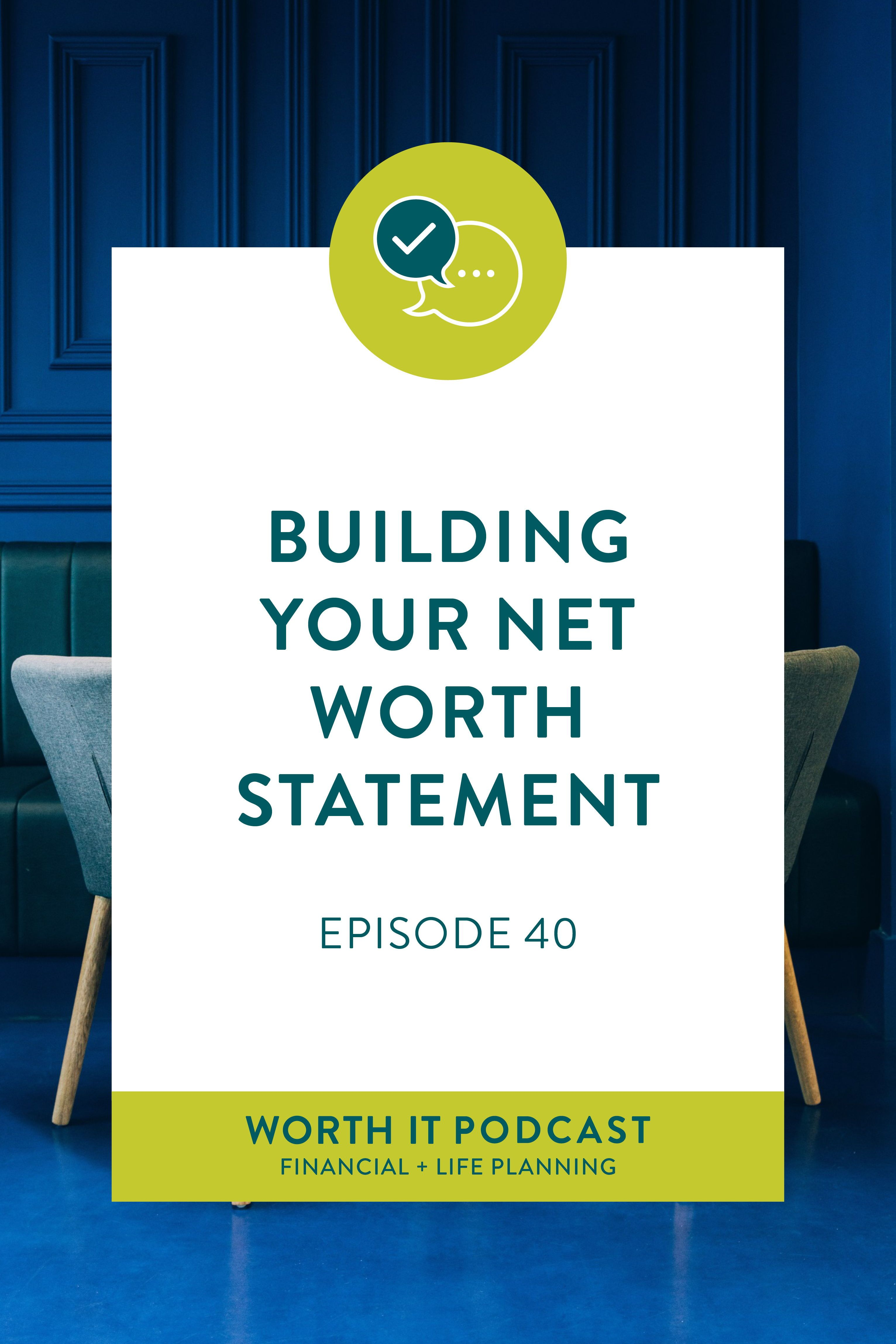 Building Your Net Worth Statement Episode 40