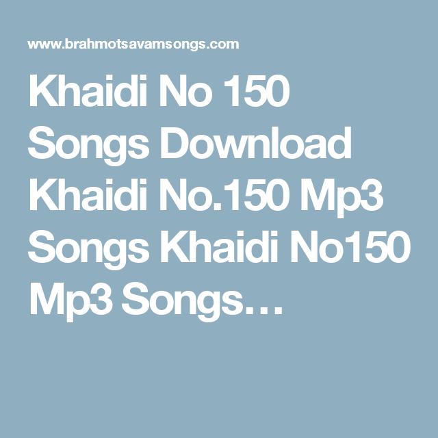 Khaidi No 150 Songs Download Khaidi No 150 Mp3 Songs Khaidi No150 Mp3 Songs Mp3 Song Songs Mp3