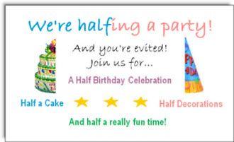 Send Half Birthday Ecards And Party Invitations Free Half Birthday Party Half Birthday Happy Half Birthday