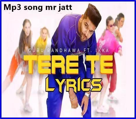 Tere Te Guru Randhawa Mp3 Songs Mr Jatt Download Songs News Songs Song Hindi