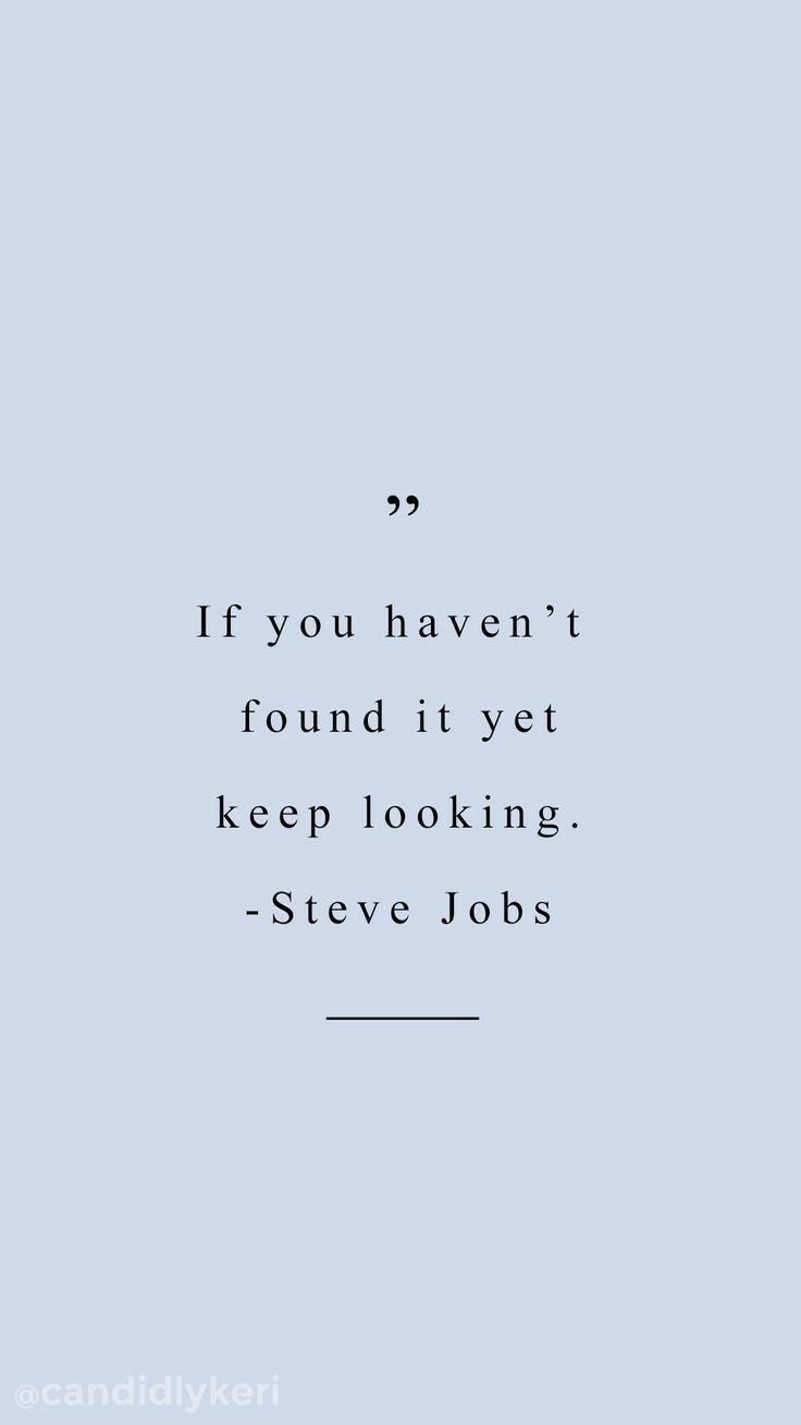 "Blue Quotes If You Haven't Found It Yet Keep Looking"" Steve Jobs Blue Quote"