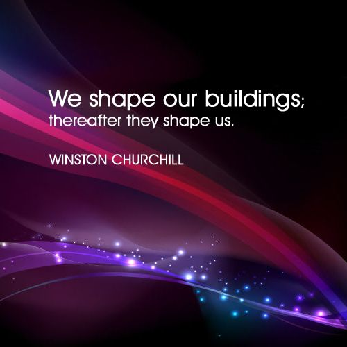 Winston Churchill Quote We Shape Buildings Churchill Quotes