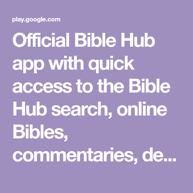 Official Bible Hub app with quick access to the Bible Hub search. online Bibles. commentaries. devotions. topics. and interlinear. You will ...