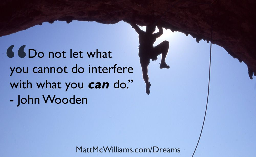 John Wooden Leadership Quotes John Wooden What You Can Do Quote  General Motivation  Pinterest .