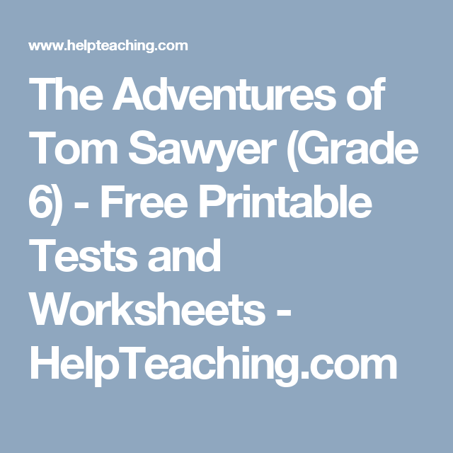 The Adventures of Tom Sawyer (Grade 6) - Free Printable Tests and ...