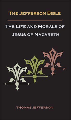 Jefferson Bible, or the Life and Morals of Jesus of Nazareth by Thomas Jefferson http://www.amazon.com/dp/1578988780/ref=cm_sw_r_pi_dp_9q6hub05XHSP8