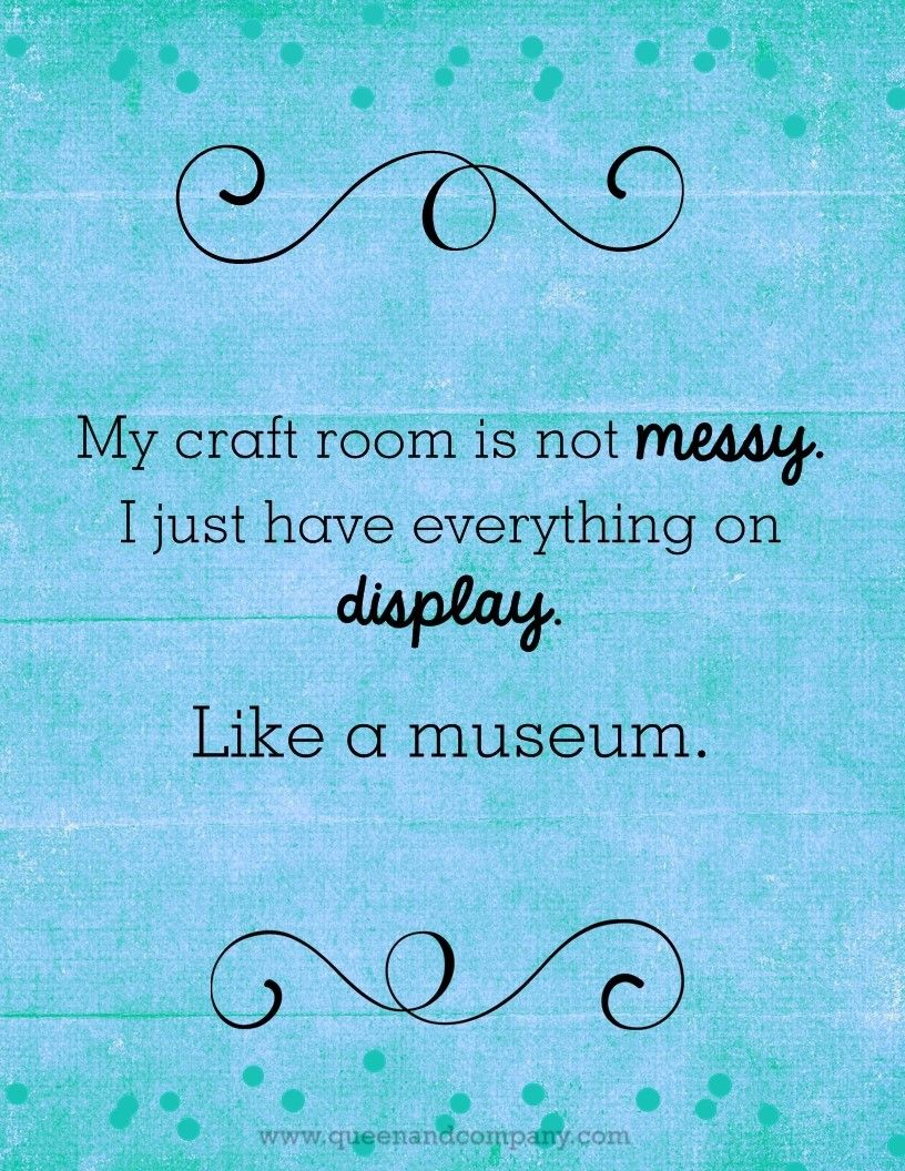 Me, messy? | Craft quotes, Scrapbook quotes, Card sentiments