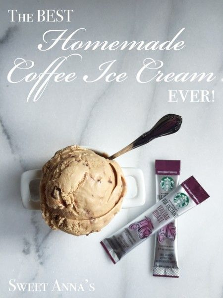 The Best Homemade Coffee Ice Cream EVER #Annas #coffee #Cream #helados artesanales #helados caseros #helados caseros de frutas #homemade #homemade ice cream #Ice #ice cream cake #ice cream design #ice cream desserts #ice cream recipes #Sweet