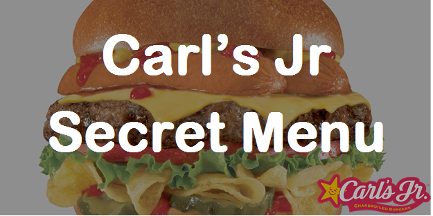 Carl S Jr Secret Menu Secret Menus Guru Secret Menu Happy