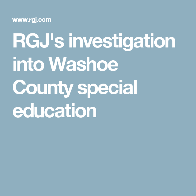 Investigation Students In Special Ed >> Rgj S Investigation Into Washoe County Special Education Education