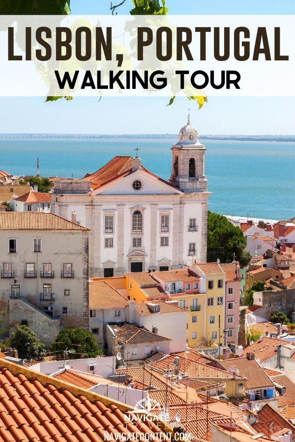 A Walking Tour of Lisbon, Portugal — An Amazing Sailing